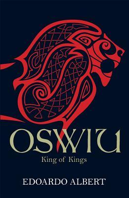 Oswiu: King of Kings (The Northumbrian Thrones #3)
