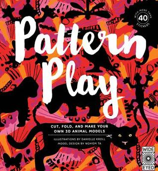 Pattern Play: Cut, Fold and Make Your Own 3D Animal Models - With more than 45 stickers