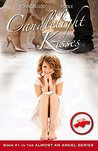 Candlelight Kisses (Almost an Angel #1)