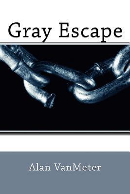 Gray Escape