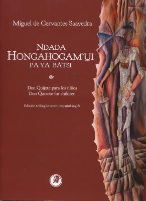 Don Quijote Para Nios Trilinge: Otomi-Spanish-English Version of Don Quixote