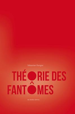 Theorie Des Fantomes: Pour Une Archeologie Des Images