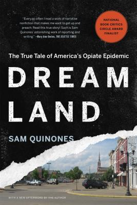 Dreamland: The True Tale of America's Opiate Epidemic por Sam Quinones