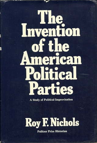 The Invention of the American Political Parties