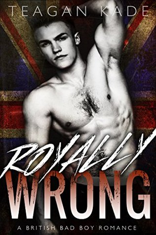 Royally Wrong