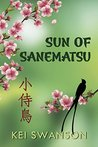 Sun of Sanematsu (The Sanematsu Saga Book 3)
