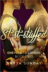 St-St-Stuffed (Enemies to Lovers, #2)
