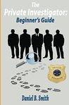 The private investigator: Beginner's guide