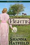 Bertie (Pendleton Petticoats #6)