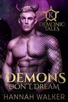 Demons Don't Dream (Demonic Tales #1)