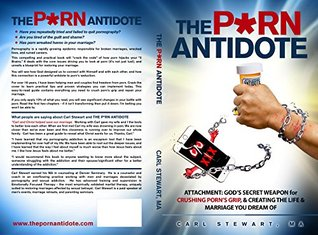 The Porn Antidote: Attachment: God's secret weapon for crushing porn's grip, and creating the life and marriage you dream of.