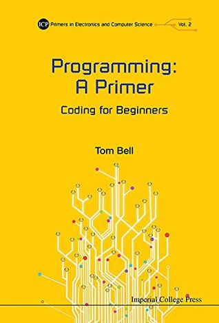 Programming: A Primer:Coding for Beginners