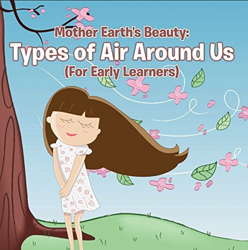 Mother Earth's Beauty: Types of Air Around Us (For Early Learners): Nature Book for Kids - Earth Sciences (Children's Weather Books)