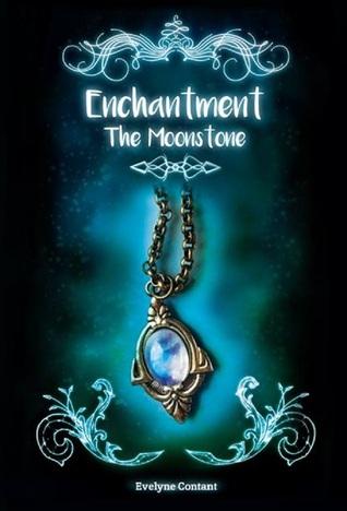 The Moonstone (Enchantment, #1)