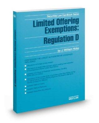 Limited Offering Exemptions: Regulation D, 2013-2014 ed. (Securities Law Handbook Series)
