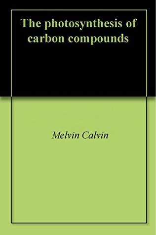 The photosynthesis of carbon compounds
