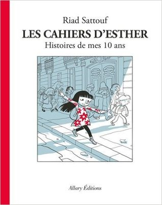 Les cahiers d'Esther : Histoires de mes 10 ans (Tome 1)
