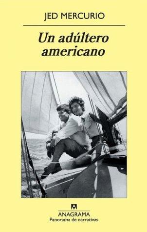 Un adúltero americano (Panorama de narrativas)