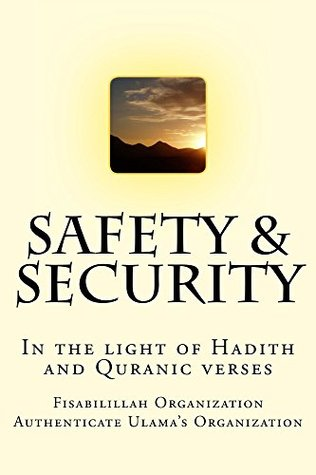 Safety & Security: In the light of Hadith and Quranic verses