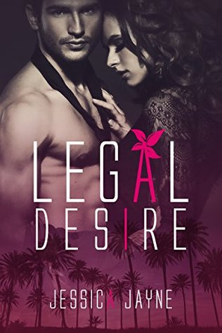 Legal Desire by Jessica  Jayne