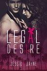 Legal Desire by Jessica  Jayne