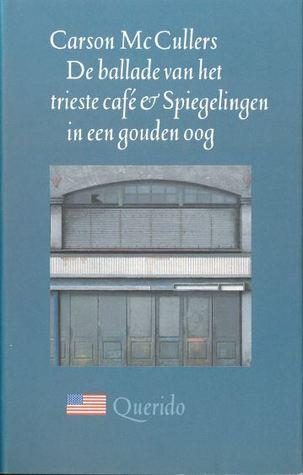 De ballade van het trieste café & Spiegelingen in een gouden oog