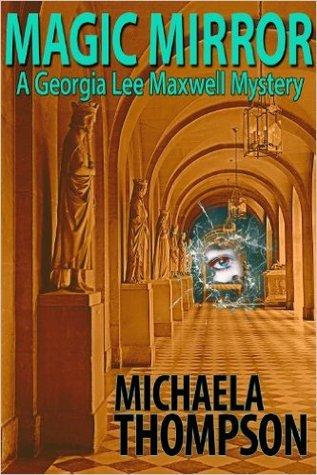 Magic Mirror (Georgia Lee Maxwell, #1)