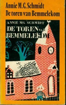 De toren van Bemmelekom by Annie M.G. Schmidt