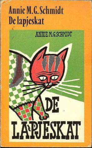 De lapjeskat by Annie M.G. Schmidt