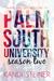 Palm South University: Season 2