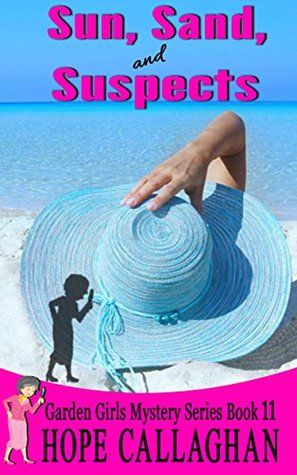 Sun, Sand, and Suspects (Garden Girls Christian Cozy Mystery #11)