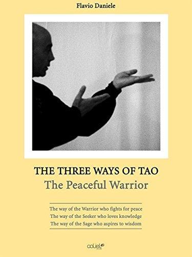 The Three Ways of Tao : The Peaceful Warrior