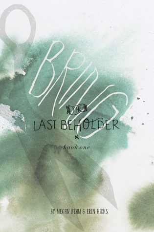 Bring (The Last Beholder, #1)