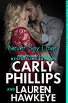 Never Say Love by Carly Phillips