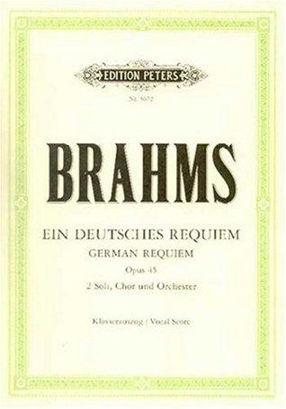 Ebook Ein deutsches Requiem op. 45 by Johannes Brahms PDF!
