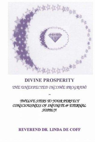 Divine Prosperity, The Unexpected Income Program by Linda De Coff