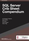 SQL Server Crib Sheet Compendium