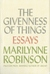 The Giveness of Things by Marilynne Robinson