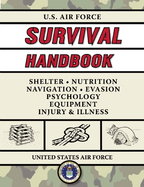 U.S. Air Force Survival Handbook: The Portable and Essential Guide to Staying Alive
