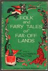 Folk and Fairy Tales of far-Off Lands