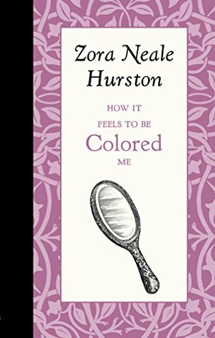 an analysis of how it feels to be colored me by zora hurston One of my favorite essays is zora neale hurston's 1928 personal reflection how it feels to be colored me it's rightly honored as a classic for many reasons, but one thing about it that doesn't get enough attention is its humor.