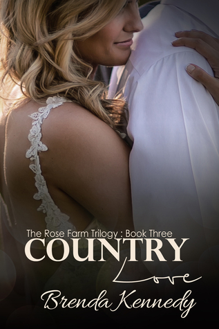 Country Love (Rose Farm Trilogy Book 3)