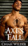 Axe's Fall (Insurgents MC #4)