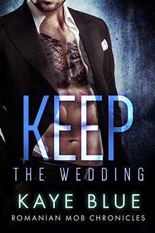 Keep: The Wedding (Romanian Mob Chronicles #4)