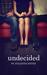Undecided (Burnham College, #1) by Julianna Keyes