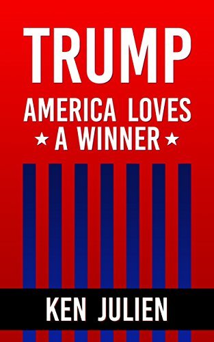 Trump: America Loves A Winner: Understanding The Trump Phenomenon