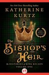 The Bishop's Heir (The Histories of King Kelson Book 1)