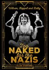 Too Naked for the Nazis: The True Story of Wilson, Keppel and Betty