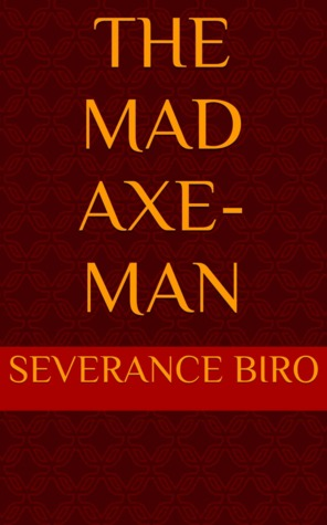 The Mad Axe-Man (The (Mis)Adventures of Prince Marcus Book 1)