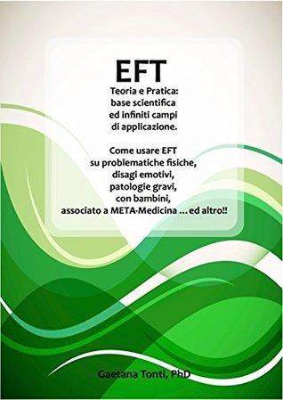 EFT Teoria e Pratica: base scientifica ed infiniti campi di applicazione.